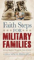 Faith Steps for Military Families: Spiritual Readiness Through the Psalms of Ascent (Morgan ...