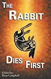 The Rabbit Dies First