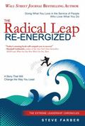 Radical Leap Re-Energized : Doing What You Love in the Service of People Who Love What You Do