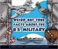 Weird-But-True Facts about the U. S. Military