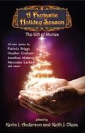 A Fantastic Holiday Season: The Gift of Stories (Volume 2)