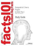 Outlines & Highlights for C How to Program by Paul J. Deitel, ISBN: 9780136123569 0136123562