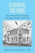 Essential Solitude : The Letters of H. P. Lovecraft and August Derleth