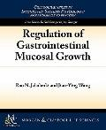 Regulation of Gastrointestinal Growth (Colloquium Series on Integrated Systems Physiology: f...