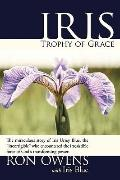 Iris: Trophy of Grace: The miraculous story of Iris Urrey Blue,the