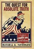 Quest for Absolute Truth : Encouraging You to STAND up! So We Can Restore America