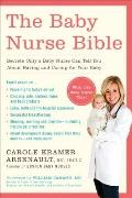 The Baby Nurse Bible: Secrets Only a Baby Nurse Can Tell You about Having and Caring for You...