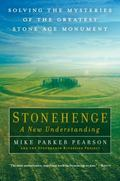 Stonehenge a New Understanding : Solving the Mysteries of the Greatest Stone Age Monument