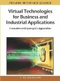 Virtual Technologies for Business and Industrial Applications: Innovative and Synergistic Ap...