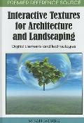 Interactive Textures for Architecture and Landscaping : Digital Elements and Technologies