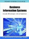 Business Information Systems: Concepts, Methodologies, Tools and Applications