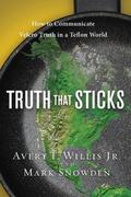Truth That Sticks : How to Communicate Velcro Truth in a Teflon World