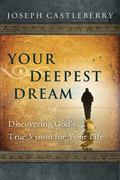 Your Deepest Dream : Building a Life of Spiritual Vision
