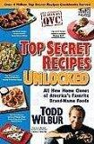 Top Secret Recipes Unlocked (All New Home Clones Of America's Favorite Brand Name Foods)