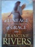 A Lineage of Grace (Five Stories of Unlikely Women Who Changed Eternity)