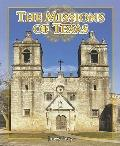 The Missions of Texas (Spotlight on Texas, the Growth and Development of the Lone Star State)