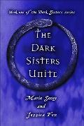 The Dark Sisters Unite: Book one of the Dark Sisters series
