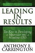 Leading in Results: Ten Keys in Developing a Supervisor into a Frontline CEO