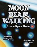 Moon Beam Walking: Dream Space Books