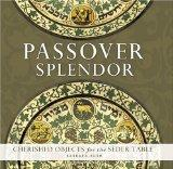 Passover Splendor: Cherished Objects for the Seder Table