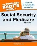 The Complete Idiot's Guide to Social Security and Medicare, 3rd Edition