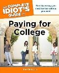 Complete Idiot's Guide to Paying for College