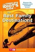 Complete Idiot's Guide to the Best Family Destinations
