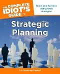 The Complete Idiot's Guide to Strategic Planning