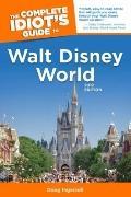 Walt Disney World 2012 - Complete Idiot's Guide