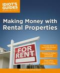 Idiot's Guides: Making Money with Rental Properties : Making Money with Rental Properties