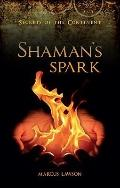 Secrets of the Continent : A Trilogy, Book One: Shaman's Spark