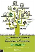 Complete Guide to Creating Generations and Generations of Wealth : Retirement Innovation for...