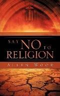 SAY NO TO RELIGION