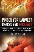 Poised for Harvest, Braced for Backlash