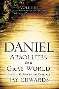 Daniel: Absolutes in a Gray World