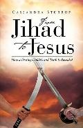 From Jihad To Jesus