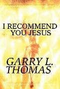 I Recommend You Jesus