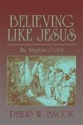 Believing Like Jesus : The Kingdom of God
