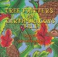 Tree Twitters: An Earth Dragons Tale