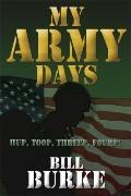 My Army Days : Hup, Toop, Threep, Fourp!