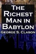 Richest Man in Babylon: George S. Clason's Bestselling Guide to Financial Success : Saving M...