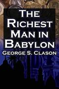 Richest Man in Babylon : George S. Clason's Bestselling Guide to Financial Success