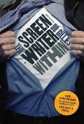 Screenwriter Within : Completing Your Screenplay and Getting a Deal!, 2nd Edition
