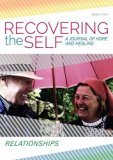 Recovering the Self: A Journal of Hope and Healing (Vol. V, No. 1) -- Relationships
