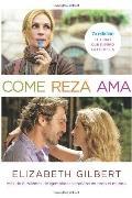 Come, Reza, Ama : El Viaje de una Mujer Por Italia, India E Indonesia en Busca del Equilibri...