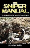 The Sniper Manual: The Complete Practical Guide for Modern Snipers