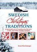 Swedish Christmas Traditions: A Smorgasbord of Scandinavian Recipes, Crafts, and Other Holid...