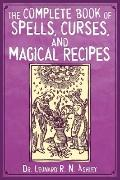 Complete Book of Spells, Curses, and Magical Recipes