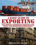 Basic Guide to Exporting : The Official Government Resource for Small- And Medium-Sized Busi...