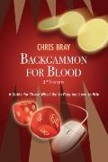 Backgammon for Blood : A Guide for Those Who Like to Play but Love to Win